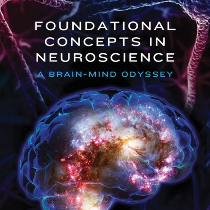 Book cover of Foundational Concepts in Neuroscience: A Brain-Mind Odyssey by David E. Presti.