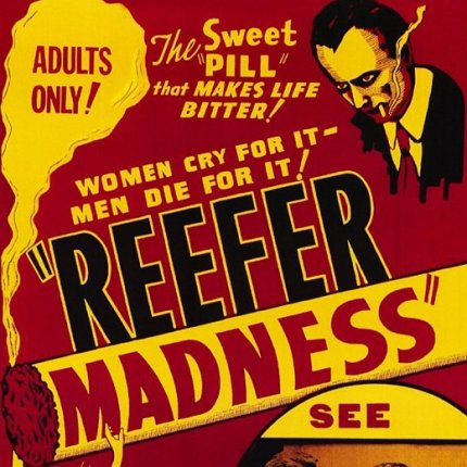 "The War on Cannabis- ""Reefer Madness"""